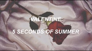 valentine // 5 seconds of summer (lyrics)