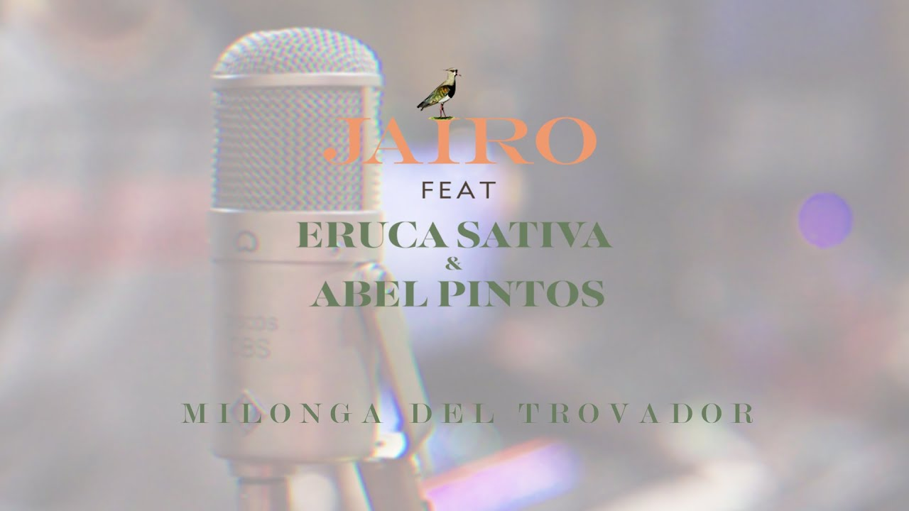 Jairo ft. Eruca Sativa & Abel Pintos | Milonga del Trovador (Video Oficial)