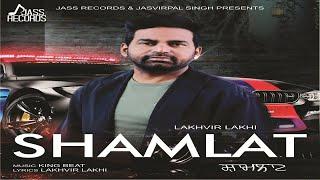 Shamlat  (Full HD )  Lakhvir Lakhi   New Punjabi Songs 2018   Jass Records