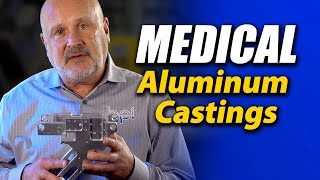 Medical Aluminum Castings can save up to 40% over fabrications - Batesville Aluminum Castings