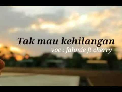 Fahmie soesanto - tak mau kehilangan