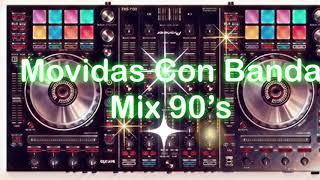 Movidas Con Banda Mix 90's