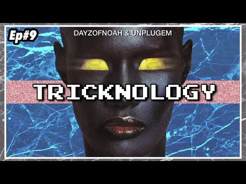 """TRICKNOLOGY: w/ DAYZOFNOAH and Unplugem Episode 9 """"The Secret in the Sauce"""""""