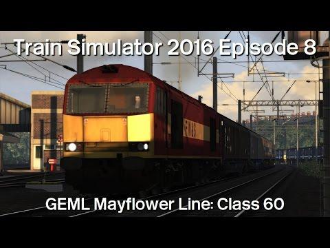 Let's Play Train Simulator 2016 Episode 8 - GEML Mayflower Line: Class 60