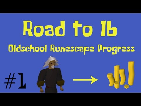 [OSRS] Road to 1B from nothing - Oldschool Runescape Progress Video - Ep 1