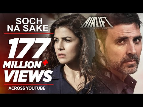 Mix - Soch Na Sake FULL VIDEO SONG | AIRLIFT | Akshay Kumar, Nimrat Kaur | Arijit Singh, Tulsi Kumar