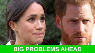 Prince Harry and Meghan Markle have BIG Problems
