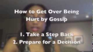 How to get over being hurt by gossip