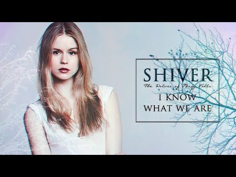 "SHIVER || I Know What We Are (""The Wolves of Mercy Falls"")"