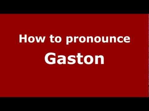 How to Pronounce Gaston - PronounceNames.com