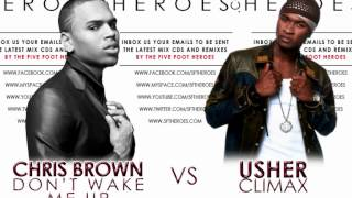 Chris Brown - Dont wake me up vs Usher - Climax (Five Foot Heroes Remix Blend)