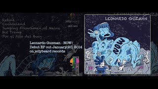 Leonardo Guzman Now! (2014)  Album Trailer (out on jellybeard records)