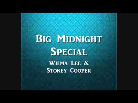 Big Midnight Special - Wilma Lee & Stoney Cooper