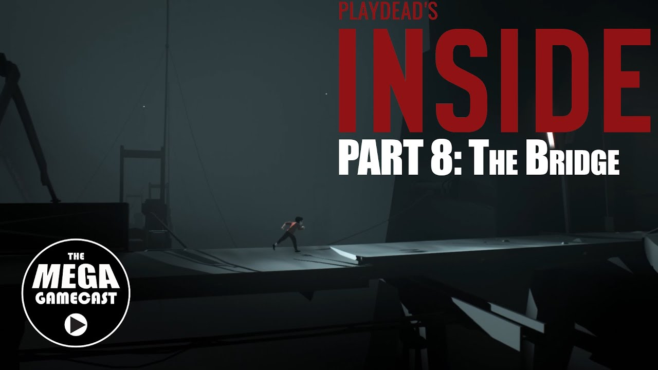 INSIDE Part 8: The Bridge - Walkthrough/Guide [PC, Xbox One]
