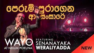 WAYO (Live) - Perum Puragena (පෙරුම් පුරාගෙන ආ සංසාරේ) by Senanayaka Weraliyadda