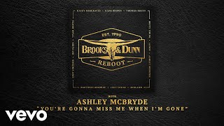 You're Gonna Miss Me When I'm Gone (with Ashley McBryde [Audio])