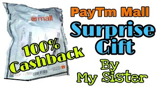 PayTm Mall | Surprise Gift By My Sister | Best Deal | Offer PayTm Mall 100% CashBack Offer
