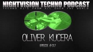 Oliver Kucera [NL] - NightVision Techno PODCAST 17 pt.2