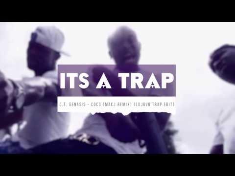 O.T. Genasis - CoCo (MAKJ Remix) (Lujavo Trap Edit)