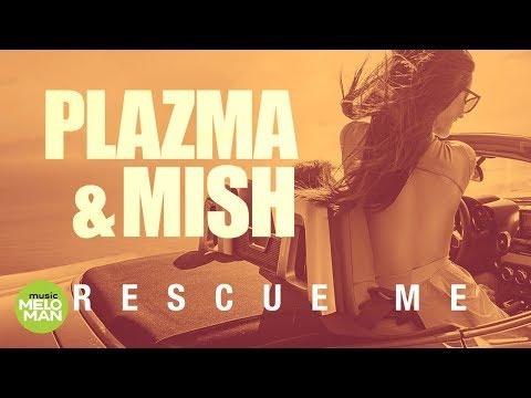 Plazma & Mish  -  Rescue Me (Official Audio 2018)