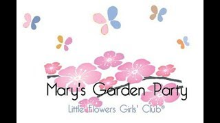 Mary's Garden Party | A Catholic Summer Camp