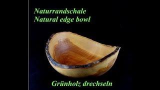 Vom Baum zur Schale - Naturrandschale - Grünholz drechseln - DIY - Holzweger