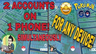How to Play Using 2 Pokémon GO Accounts At The Same Time On 1 Phone  For Any Device 2020!