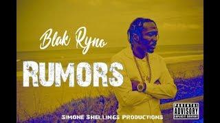 Blak Ryno - Rumors | Official Audio | May 2019