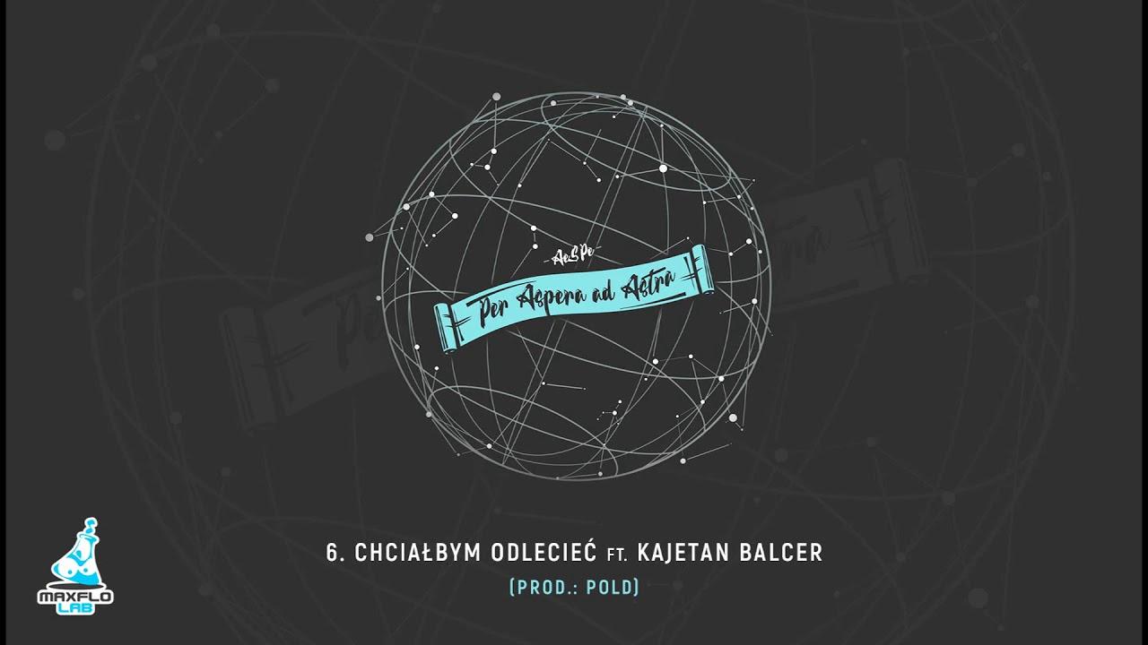 AeSPe ft. Kajetan Balcer – 06 Chciałbym odlecieć (MaxFloLab) prod. Pold