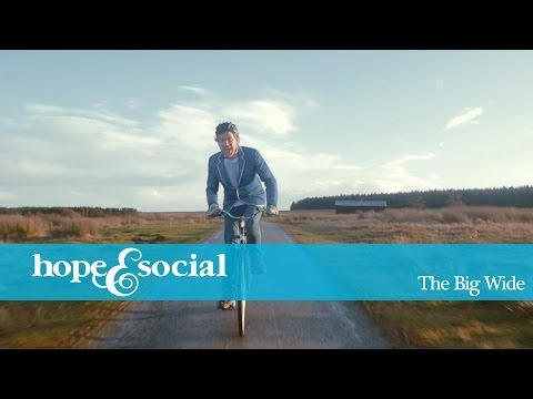 HOPE & SOCIAL | THE BIG WIDE