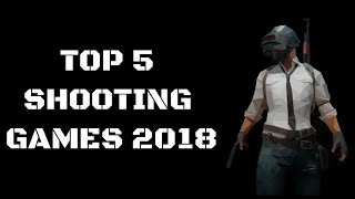 TOP 5 SHOOTING GAMES 2018 ON ANDROID AND IOS!!!