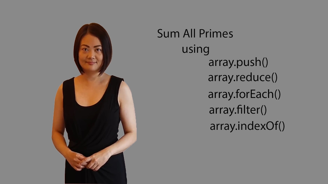 Sum All Primes using array.push, array.reduce, array.forEach, array.filter and array.indexOf