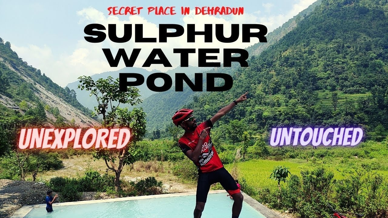 SULPHUR WATER POND CYCLE RIDE | UNTOUCHED, UNEXPLORED PLACE IN  DEHRADUN | TRAVELLER PACHU SHETTY