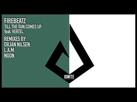 Firebeatz - Till The Sun Comes Up ft. Vertel (NOON Remix)