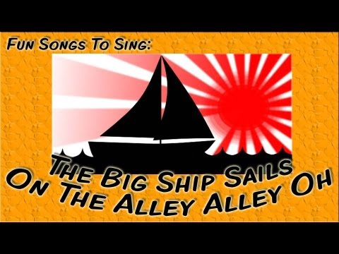 The Big Ship Sails on the Alley Alley Oh | fun songs for children