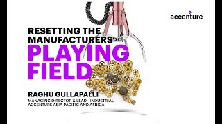 Accenture Business Journal for India 2018 - Resetting manufacturer's playing field
