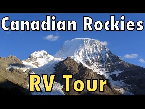 CANADIAN ROCKIES RV TOUR : The Full Monty