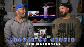 People So Stupid - A Tom MacDonald Review