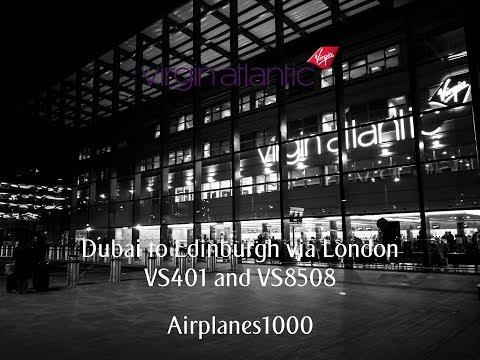 Virgin Atlantic Airbus A333 G-VLUV Dubai to Edinburgh via London Flight Rerport