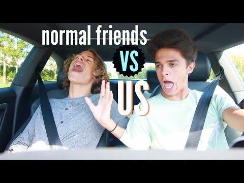 Normal Friends VS Us..   Brent Rivera