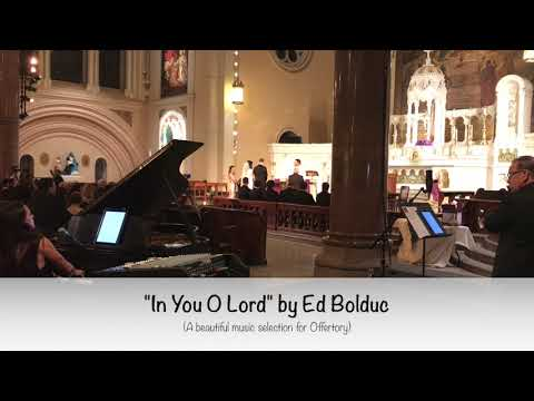 In You O Lord written by Ed Bolduc
