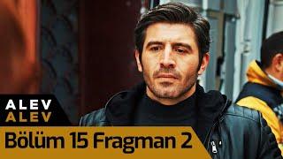 Alev Alev 15. Bölüm 2. Fragman