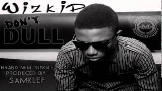 WizKid - Don't Dull with lyrics