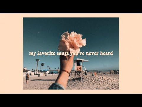 My Favorite Songs You've Never Heard | TRUST ME IT'S GOOD | 2018