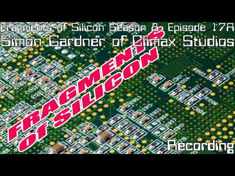 Fragments of Silicon Season 8, Episode 17A: Simon Gardner of Climax Studios