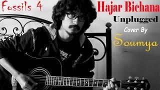 Hajar Bichana Fossils 4 Unplugged Cover By Soumya