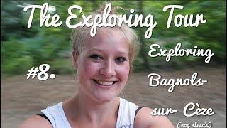 Vlog #8. Exploring Bagnols- sur- Cèze (nog steeds)!