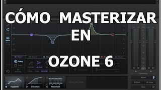 cmo masterizar un track en izotope ozone 6 tutorial