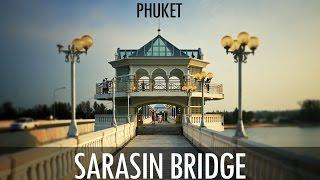 Sarasin bridge - Sarasin bridge phuket - мост на Пхукет-смотреть, Thailand, Phuket