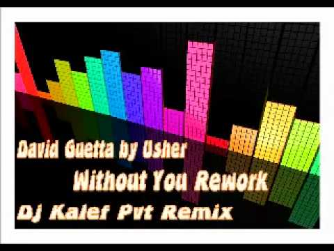 D. Guetta by Usher - Without You - Rework dj Kalef Pvt